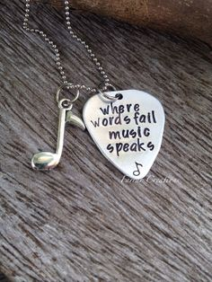 Good idea for the niece... Guitar pick necklace hand stamped Where words fail, music speaks,  Fathers Day, music lover