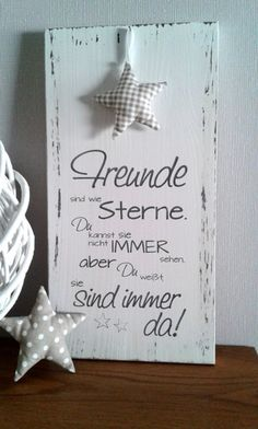 Whistlers-Wooden Shield-friends - White wooden sign in the Shabby look with the inscription: Friends are like stars, you can not alwa - Diy Gifts To Sell, Diy Gifts For Friends, Crafts To Sell, Easy Crafts, Diy And Crafts, Kids Crafts, Shabby Look, Banners, Creation Deco