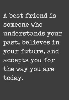 35 Best Friendship Quotes To Celebrate All Your Best Girlfriends - A best friend is someone who understands your past, believes in your future, and accepts you for th - Happy Family Quotes, Family History Quotes, Happy Quotes, Smile Quotes, Female Friendship Quotes, World Friendship Day, Thoughts On Friendship, Friendship Christmas Quotes, Thankful Friendship Quotes
