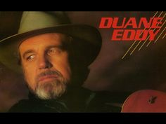 "DUANE EDDY ~~ 4:14 Career Photo Gallery & ""Theme for Something Really Important"" written by Jeff Lynne."