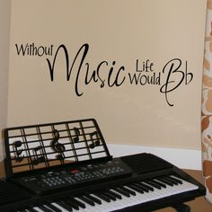 Without MUSIC Life Would B-Flat wall decal vinyl lettering (W00834). $14.99, via Etsy. @