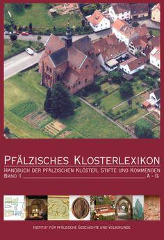 Pfälzisches Klosterlexikon I Alle Klöster, Stifte und Kommenden in der Pfalz von A - G http://www.pfalz-buchhandlung.de/x/Kirchen-Religion/Pfaelzisches-Klosterlexikon-I::1579.html