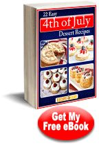 22 Easy 4th of July Dessert Recipes eCookbook LINK: http://www.recipelion.com/index.php/hct/Free-Recipe-eCookbooks