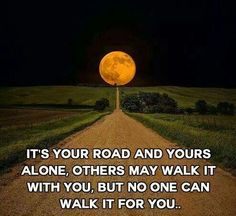 Its your path to walk