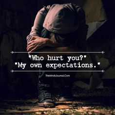 Why Do I Expect? - https://themindsjournal.com/why-do-i-expect/
