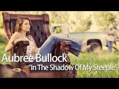 """Aubree Bullock """"In The Shadow Of My Steeple"""" I know I've posted this before, but I love this song"""