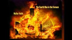 The Fourth Man In The Furnace - Walter Veith