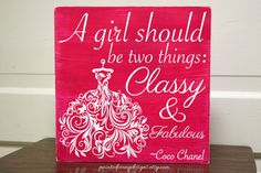 Wood sign saying: A girl should be two things, classy and fabulous | Vinyl home decor, Coco Chanel quote, shabby chic distressed design on Etsy, $22.95