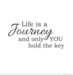 #Quotes #Life #Journey You hold the #Key!