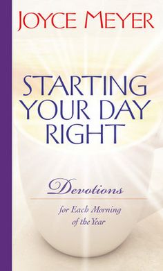 Starting Your Day Right Devotional by Joyce Meyer