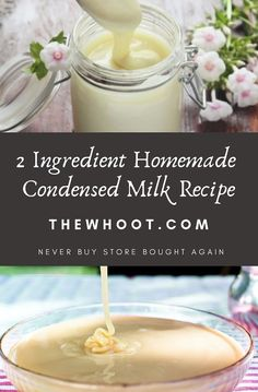 Better Than Store Bought 2 Ingredient Condensed Milk Condensed Milk Ingredients, Homemade Sweetened Condensed Milk, Homemade Condensed Milk, Sweet Condensed Milk, Condensed Milk Recipes, Condensed Milk Substitute, 2 Ingredients, Homemade Butter, Homemade Recipe