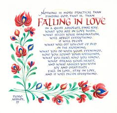 Fall in love, stay in love, and it will decide everything. -Pedro Arrupe