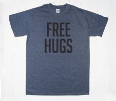 Free Hugs TShirt Tee T-Shirt Mens Womens Unisex Gift Funny Humour (16.50 USD) by MintTees