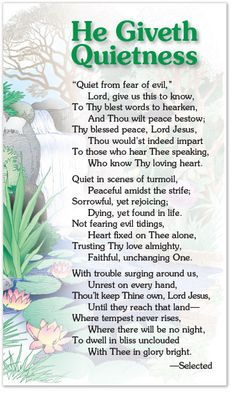 """Full text of poem card: """"Quiet from fear of evil,"""" Lord, give us this to know, To Thy blest words to hearken, And Thou wilt peace best. Prayer Verses, Bible Prayers, Bible Scriptures, Bible Book, Biblical Verses, Bible Quotes, Christian Poems, Christian Life, Christian Messages"""