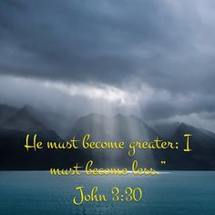http://bible.com/111/jhn.3.30.niv