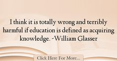 William Glasser Quotes About Education - 16233