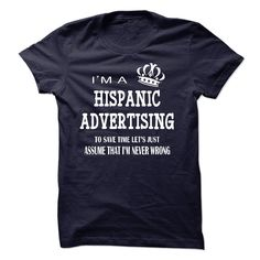 i am a HISPANIC ADVERTISING T-Shirts, Hoodies. BUY IT NOW ==► https://www.sunfrog.com/LifeStyle/i-am-a-HISPANIC-ADVERTISING-22479901-Guys.html?id=41382