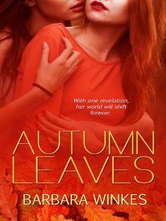 Autumn Leaves by Barbara Winkes, http://www.amazon.com/gp/product/B00A4OIOMS/ref=cm_sw_r_pi_alp_48P4qb0FF7BPR