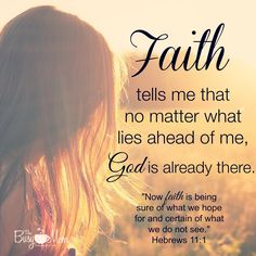 Faith tells me that no matter what lis ahead of me, God is already there. Moving on: seasons of motherhood