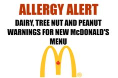 Attention McDonald's customers with dairy, tree nut and peanut allergies: there are a number of changes to their menu that you need to know about. Mcdonald Menu, Peanut Allergy, Tree Nuts, Menu Items, Allergies, Need To Know, Dairy, Peanuts, Number