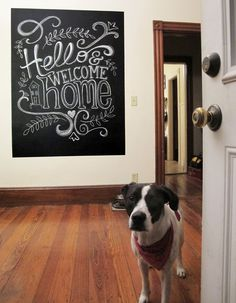 Hello & Welcome Home. Chalkboard art by Elissa Surabian, featuring the one and only Sadie! DIY Chalkboard wall.