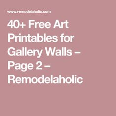 40+ Free Art Printables for Gallery Walls – Page 2 – Remodelaholic