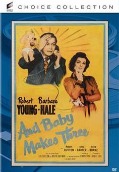 And Baby Makes Three (1949 ) Genre : Comedy Fresh off their bitter divorce, Robert Young and Barbara Hale are each ready to turn the page with their respective new betrotheds (Janis Carter, Robert Hutton). Small problem: She discovers that she's carrying his child. Amusing tale of second thoughts and second chances also stars Billie Burke, Melville Cooper, Lloyd Corrigan. 83 min. Standard