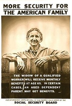 Social Security has kept families out of poverty since 1935. Widows and children receive benefits when a wage earner dies.