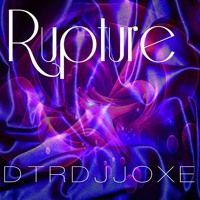 Rupture DTRDJJOXE by ★DTRDJJOXΞ☆ on SoundCloud