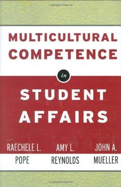 Multicultural Competence in Student Affairs, http://www.amazon.com/dp/0787962074/ref=cm_sw_r_pi_awdm_bAYotb1EDSVBZ