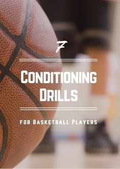 Basic conditioning drills for basketball players will build up their endurance with running or jumping.  These drills help athletes get accustomed to performing basketball skills (dribbling, shooting, etc.) while fatigued, which mimics second half playing time. 7 Conditioning Drills for Basketball Players http://www.activekids.com/basketball/articles/7-conditioning-drills-for-basketball-players?cmp=17N-PB34-S14-T1---1082