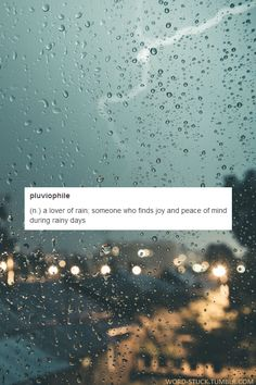 Wow I didn't know there was a name for this. I've been like that ever since I was little. I absolutely love rainy days!