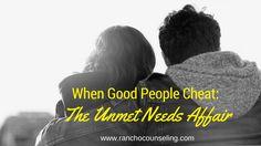 When Good People Cheat: The Unmet Needs Affair