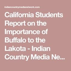 California Students Report on the Importance of Buffalo to the Lakota - Indian Country Media Network