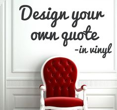 Create Your Own Wall Text - Personalized Vinyl Quote - Customized wall decal Could be good in the teaching studio...