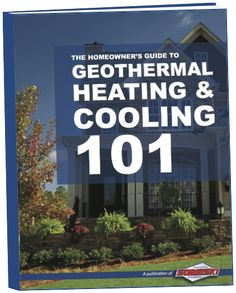 The Homeowners Guide to Geothermal Heating & Cooling 101 | Sobieski Services