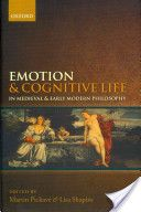 Emotion and Cognitive Life in Medieval and Early Modern Philosophy: Check the availability of this new book by clicking on the image, or searching in our catalog. #NCF #July #philosophy