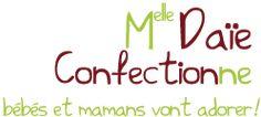 Melle Daie Confectionne: bébés et mamans vont adorer!