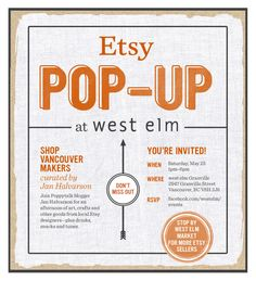 You're Invited! I'm excited to be curating a selection of Etsy shops for an Etsy Pop Up Shop at West Elm - Vancouver!  May 25th/13 - Hope to see you there!
