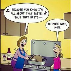 Because you know I'm all about that baste, 'bout that baste --
