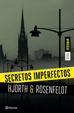 Secretos imperfectos / Michael Hjorth. Planeta, 2016.