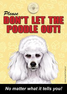 Don't Let the White POODLE Out Warning Sign for Door