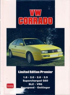 VW CORRADO LIMITED EDITION PREMIER SUPERCHARGED G60 VR6 NEUSPEED OETTINGER is a hatchback 3-door coupe developed by VW between 1988 and 1995 and was conceived as a successor to the successful Scirocco. It went on sale in the US in 1990. Audi, Porsche, Bmw, Vw Corrado, Most Popular Books, Gasoline Engine, Toyota Camry, Rolls Royce, Golf