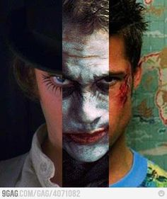 Oh My God! Tyller Durden, Joker and Alexander DeLarge is the same person! Tha's the perfect person!!