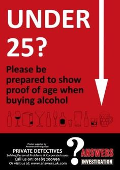 Free Challenge 25 Posters:  http://www.answers.uk.com/challenge25/main.html TeL: 0871 246 2750 Do you sell alcohol or age related products? You should provide training for your staff & test purchasing in Challenge 25 - a low cost training provision at your premises http://www.challenge25.co.uk
