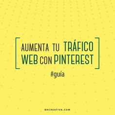 Aumenta tu tráfico web con #Pinterest | Bauhaus Media Production | #Guía #Tips #MarketingDigital
