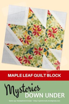 Block 21 – Maple leaf quilt block – Mysteries Down Under quilt (Sewn Up by TeresaDownUnder) Quilting For Beginners, Quilting Tutorials, Quilting Projects, Quilting Ideas, 4 Patch Quilt, Star Quilt Blocks, Pattern Blocks, Quilt Patterns, Block Patterns