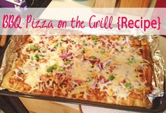 BBQ Chicken Pizza on the Grill!  VERY EASY and VERY YUMMY!
