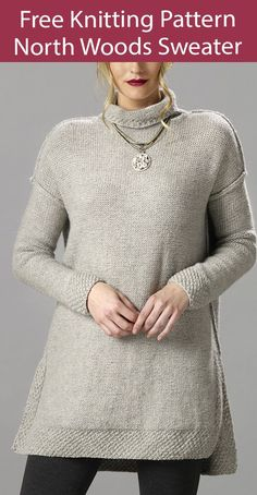 Free Sweater Knitting Pattern North Woods Pullover Tunic - Tunic length sweater with split hem, seed stitch trim, and turtleneck collar. Designed by Therese Chynoweth. Sizes XS - 2XL. Worsted weight yarn.