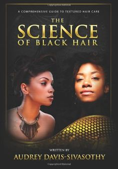 The Science of Black Hair: A Comprehensive Guide to Textured Hair Care -  You are viewing the Standard Edition: Black  White.                   The Science of Black Hair is the ultimate consumer textbook on black hair care. Technically oriented